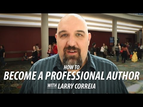 How to Become a Professional Author with Larry Correia