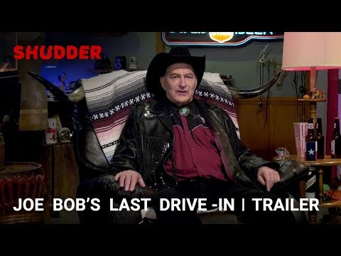 THE LAST DRIVE IN WITH JOE BOB BRIGGS - 24 Hour Horror Movie Marathon!   Only on Shudder