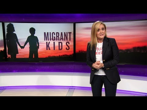 Migrant Kids Update: Trump Fixed It!   June 20, 2018 Act 1   Full Frontal on TBS