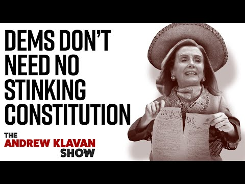 Dems Don't Need No Stinking Constitution | Ep. 964