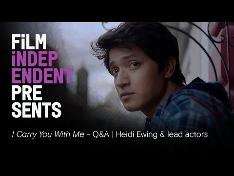 I CARRY YOU WITH ME - Heidi Ewing Q&A | Moderated by Zachary Quinto | Film Independent