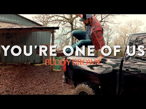 """Buddy Brown """"You're One of Us"""" (OFFICIAL MUSIC VIDEO)"""