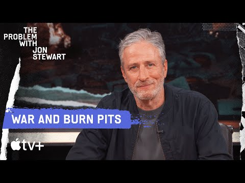 The Problem With War: Burn Pits and Sick Veterans | The Problem With Jon Stewart | Apple TV+