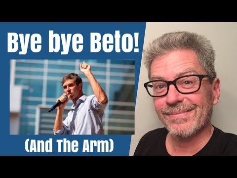 Bye bye Beto! (and the arm)