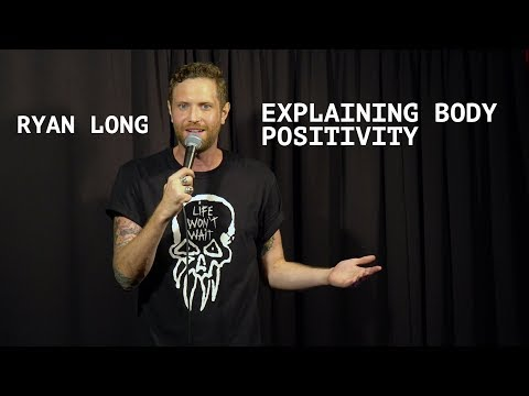 Ryan Long - Explaining Body Positivity to Other Cultures