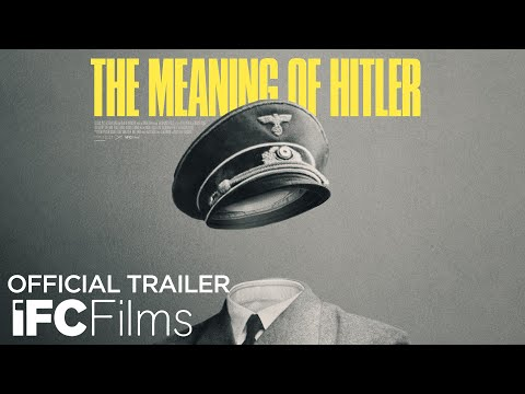 The Meaning of Hitler - Official Trailer | HD | IFC Films