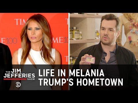 Life in Melania Trump's Hometown - The Jim Jefferies Show - Uncensored