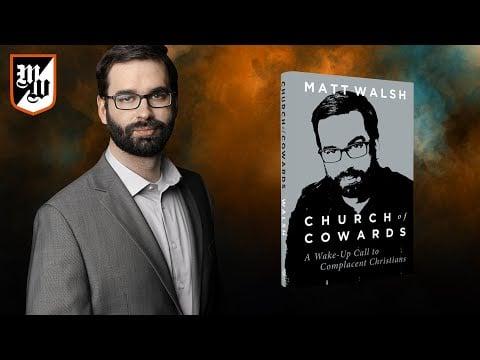Church of Cowards   The Matt Walsh Show Ep. 432