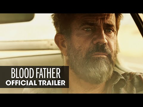 Blood Father (2016 Movie – Mel Gibson, Erin Moriarty) - Official Trailer