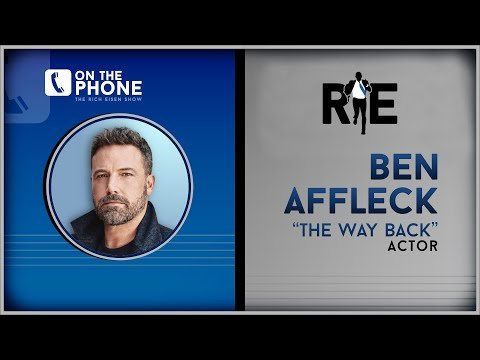 """Ben Affleck Talks """"The Way Back,"""" Tom Brady & More with Rich Eisen 