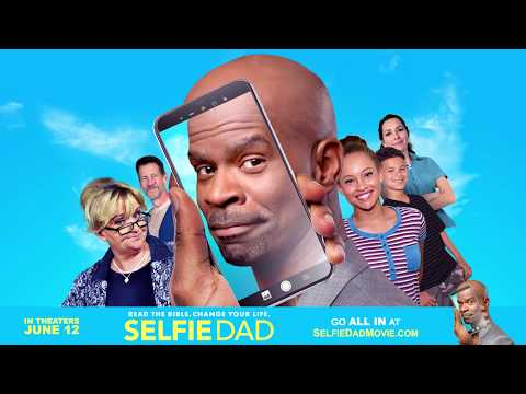 Official Trailer for 'Selfie Dad' - Premiere in YOUR HOME June 19th