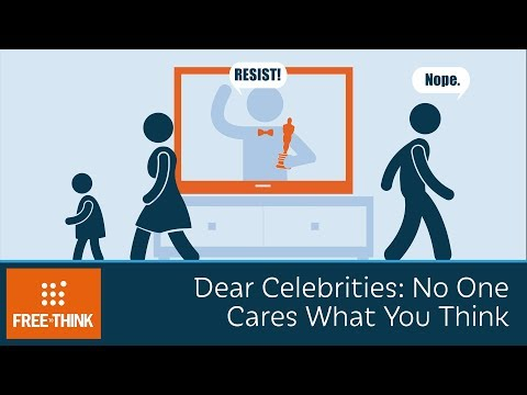 Dear Celebrities: No One Cares What You Think
