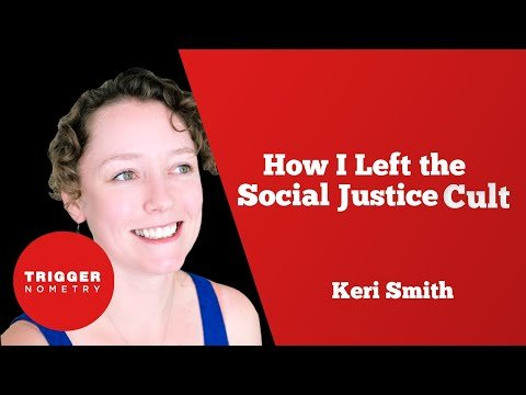How I Left the Social Justice Cult - Keri Smith