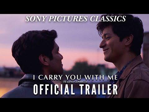 I CARRY YOU WITH ME (TE LLEVO CONMIGO) | Official Trailer (2021)