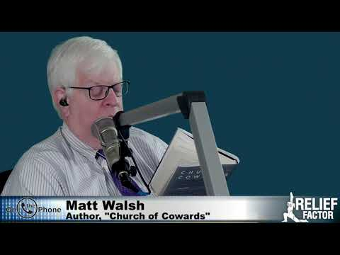 Matt Walsh on the Church of Cowards