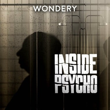 inside-psycho-podcast-wondery