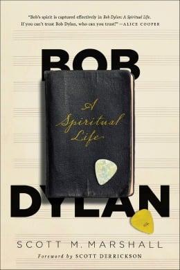 bob dylan spiritual life scott marshall
